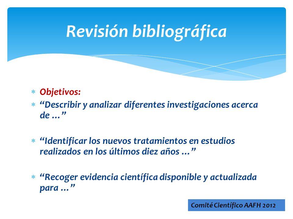 Objetivos: Describir y analizar diferentes investigaciones acerca de … Identificar los nuevos tratamientos en estudios realizados en los últimos diez