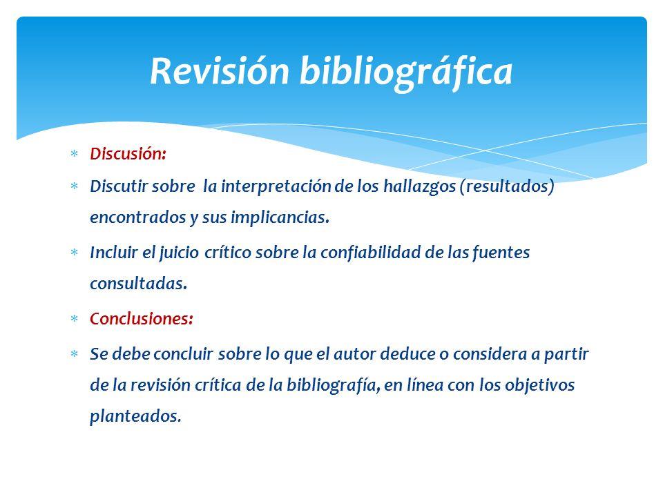Discusión: Discutir sobre la interpretación de los hallazgos (resultados) encontrados y sus implicancias. Incluir el juicio crítico sobre la confiabil