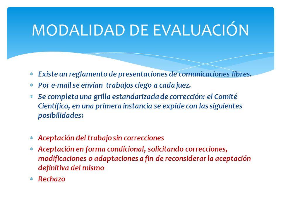 Existe un reglamento de presentaciones de comunicaciones libres. Por e-mail se envían trabajos ciego a cada juez. Se completa una grilla estandarizada
