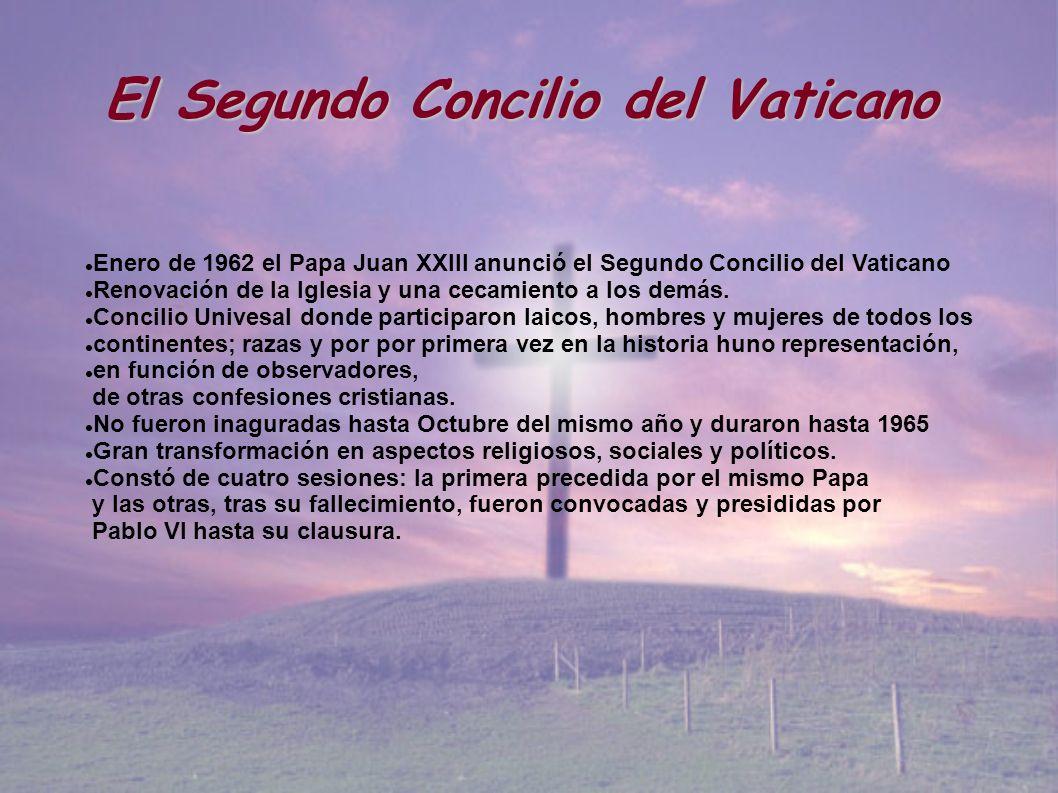 mnhnkn Enero de 1962 el Papa Juan XXIII anunció el Segundo Concilio del Vaticano Renovación de la Iglesia y una cecamiento a los demás. Concilio Unive