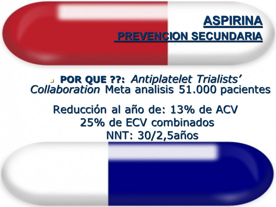 POR QUE ??: Antiplatelet Trialists Collaboration Meta analisis 51.000 pacientes POR QUE ??: Antiplatelet Trialists Collaboration Meta analisis 51.000