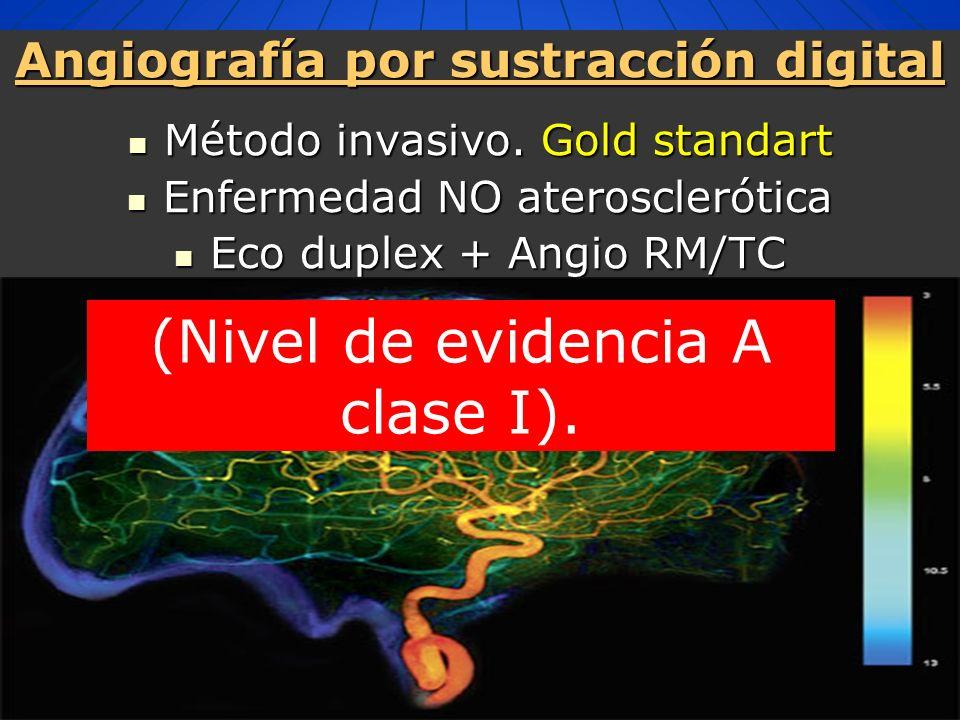 Angiografía por sustracción digital Método invasivo. Gold standart Método invasivo. Gold standart Enfermedad NO aterosclerótica Enfermedad NO ateroscl