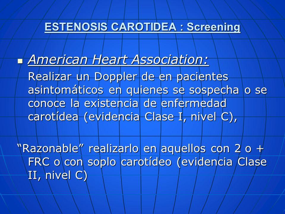 American Heart Association: American Heart Association: Realizar un Doppler de en pacientes asintomáticos en quienes se sospecha o se conoce la existe