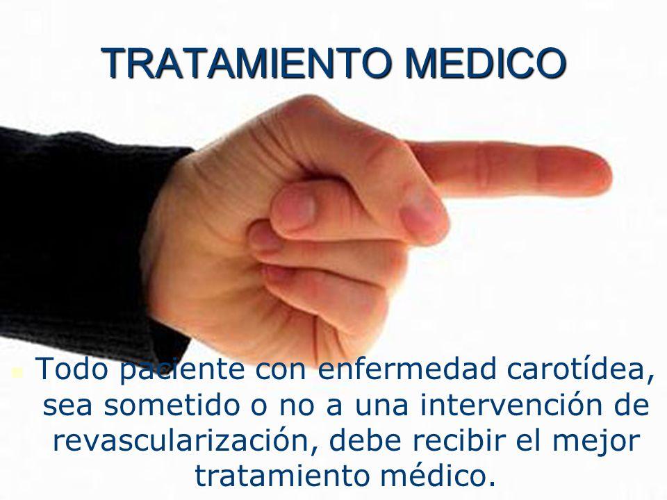 Todo paciente con enfermedad carotídea, sea sometido o no a una intervención de revascularización, debe recibir el mejor tratamiento médico. TRATAMIEN