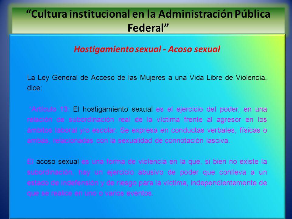 Cultura institucional en la Administración Pública Federal Cultura institucional en la Administración Pública Federal Hostigamiento sexual - Acoso sex