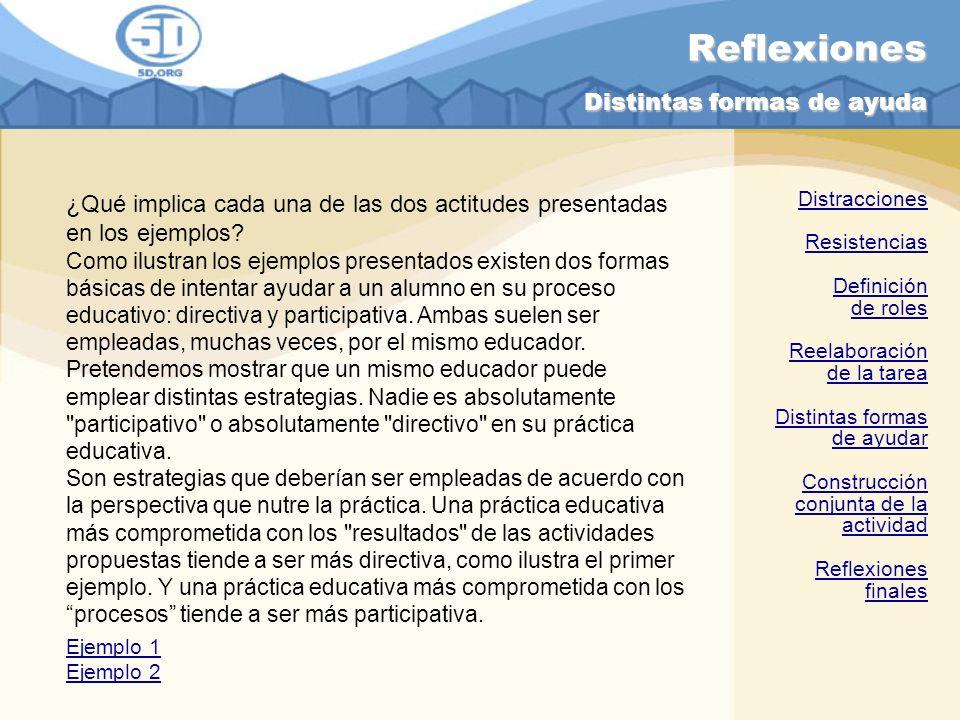 Reflexiones Distintas formas de ayuda ¿Qué implica cada una de las dos actitudes presentadas en los ejemplos? Como ilustran los ejemplos presentados e