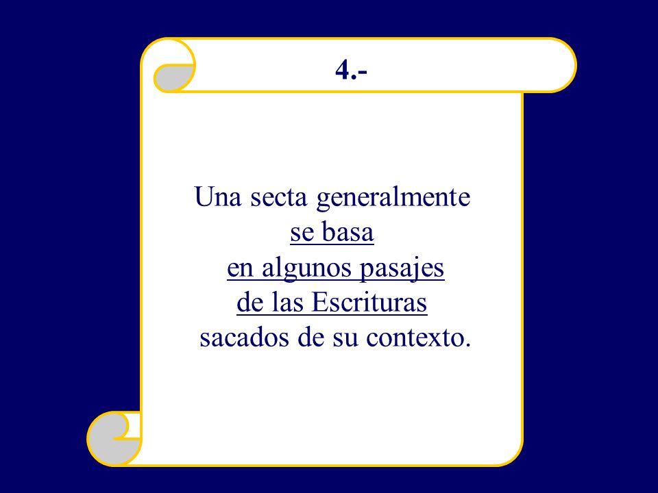 Toda secta tiene una revelación adicional a la Biblia. 5.-