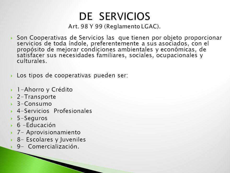 Son Cooperativas de Servicios las que tienen por objeto proporcionar servicios de toda índole, preferentemente a sus asociados, con el propósito de me