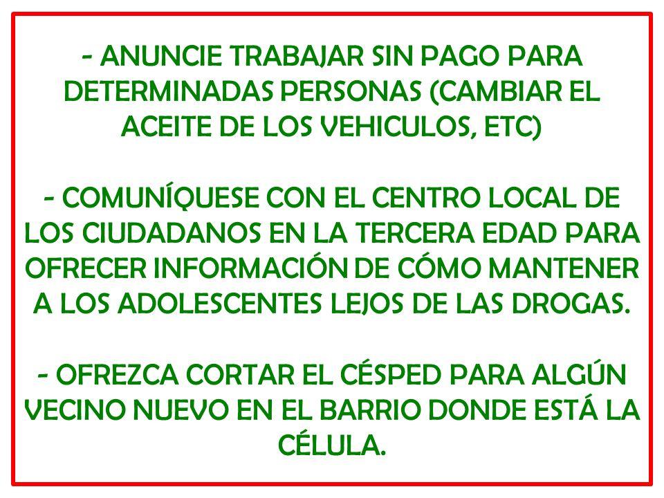 - ANUNCIE TRABAJAR SIN PAGO PARA DETERMINADAS PERSONAS (CAMBIAR EL ACEITE DE LOS VEHICULOS, ETC) - COMUNÍQUESE CON EL CENTRO LOCAL DE LOS CIUDADANOS E