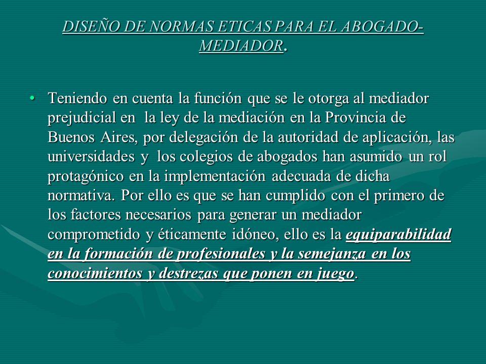 DISEÑO DE NORMAS ETICAS PARA EL ABOGADO- MEDIADOR.
