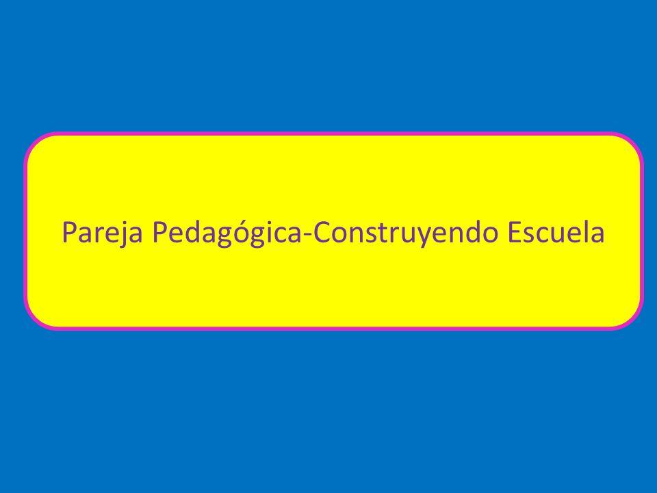 Pareja Pedagógica-Construyendo Escuela