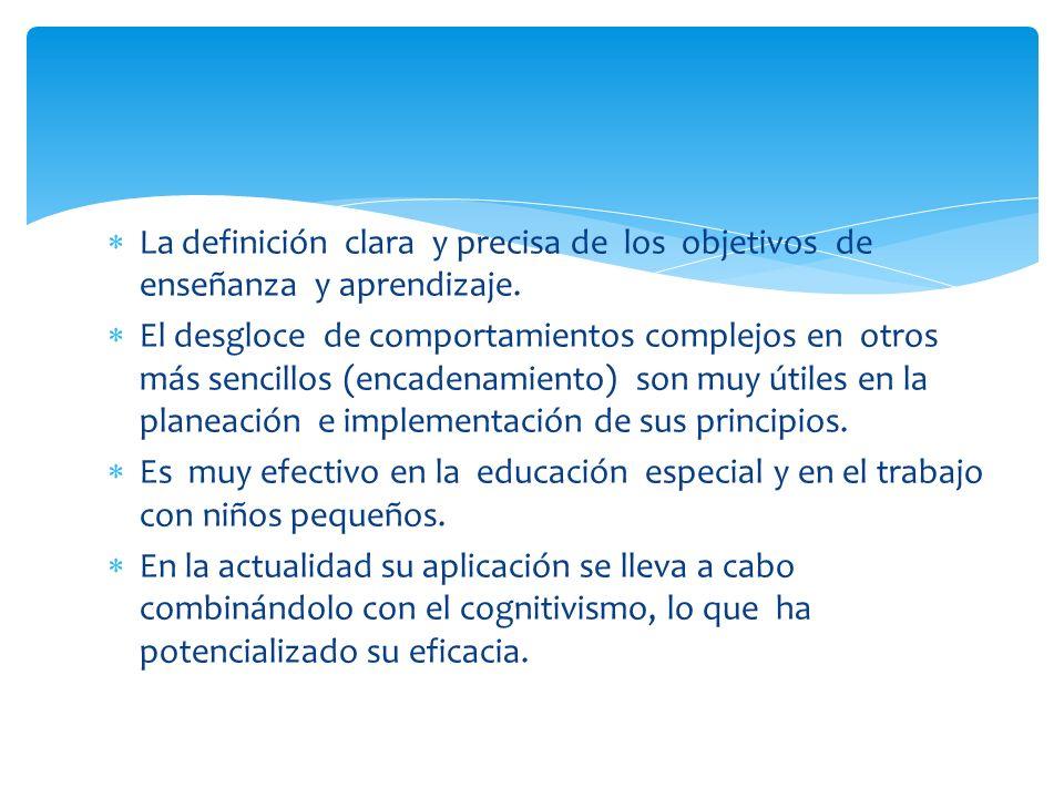 La definición clara y precisa de los objetivos de enseñanza y aprendizaje. El desgloce de comportamientos complejos en otros más sencillos (encadenami