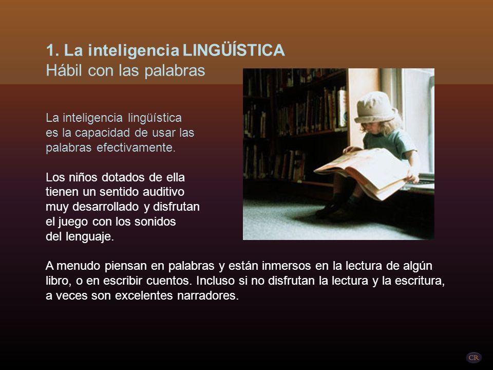 La inteligencia lingüística es la capacidad de usar las palabras efectivamente.