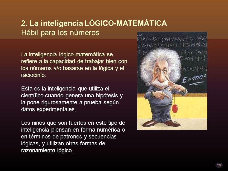 La inteligencia lógico-matemática se refiere a la capacidad de trabajar bien con los números y/o basarse en la lógica y el raciocinio.