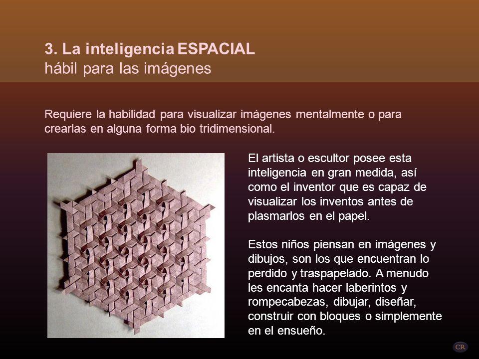Requiere la habilidad para visualizar imágenes mentalmente o para crearlas en alguna forma bio tridimensional.