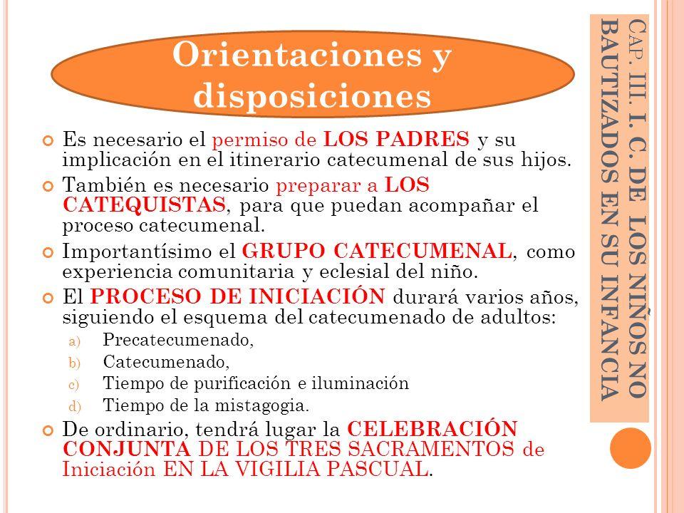 Es necesario el permiso de LOS PADRES y su implicación en el itinerario catecumenal de sus hijos. También es necesario preparar a LOS CATEQUISTAS, par
