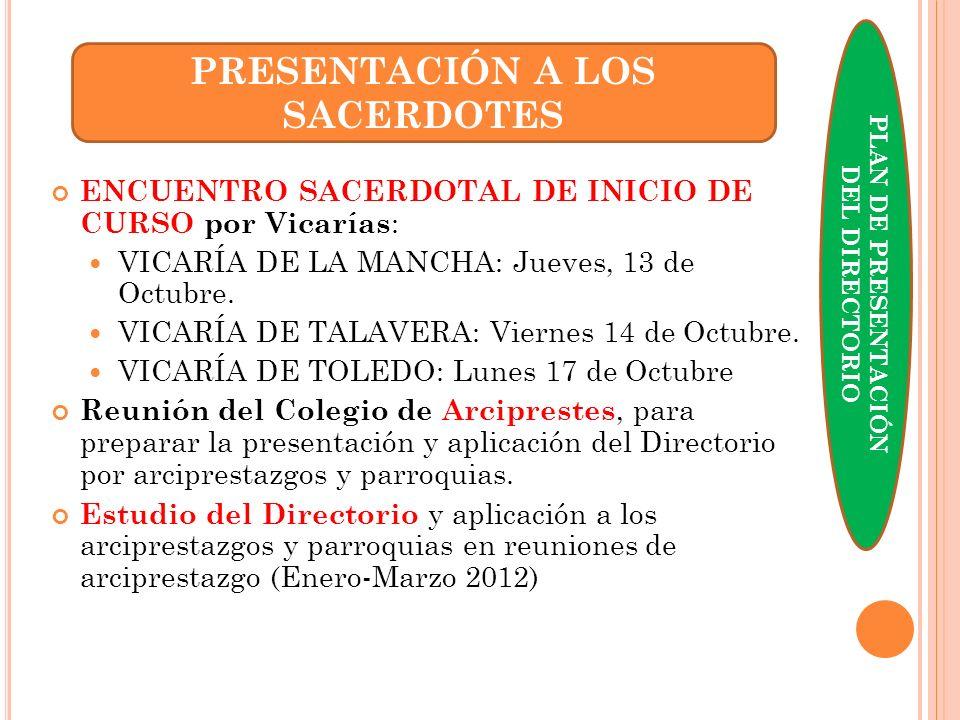 ENCUENTRO SACERDOTAL DE INICIO DE CURSO por Vicarías : VICARÍA DE LA MANCHA: Jueves, 13 de Octubre. VICARÍA DE TALAVERA: Viernes 14 de Octubre. VICARÍ