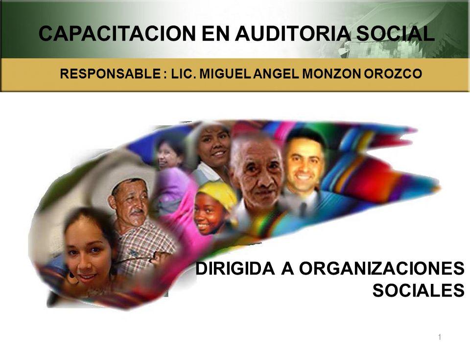 DIRIGIDA A ORGANIZACIONES SOCIALES 1 CAPACITACION EN AUDITORIA SOCIAL RESPONSABLE : LIC.