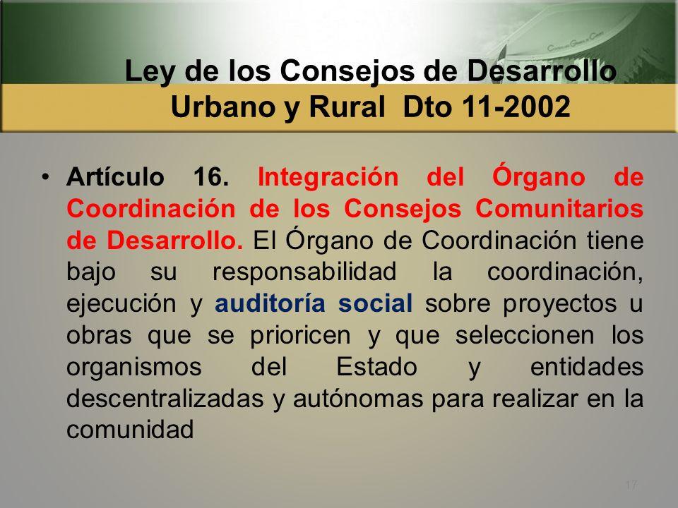 Código Municipal Dto. 12-2002 Artículo 139. Información para la auditoría social. Las oficinas, registros, documentos y expedientes existentes en la m