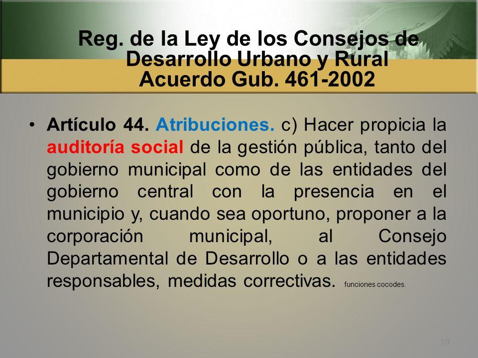 Reg. de la Ley de los Consejos de Desarrollo Urbano y Rural Acuerdo Gub. 461-2002 Artículo 4. Objetivos específicos. b) Definir y lograr que el Organi