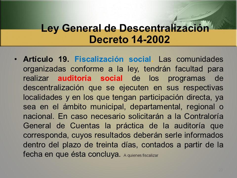 Reg. de la Ley de los Consejos de Desarrollo Urbano y Rural Acuerdo Gub. 461-2002 Artículo 44. Atribuciones. c) Hacer propicia la auditoría social de