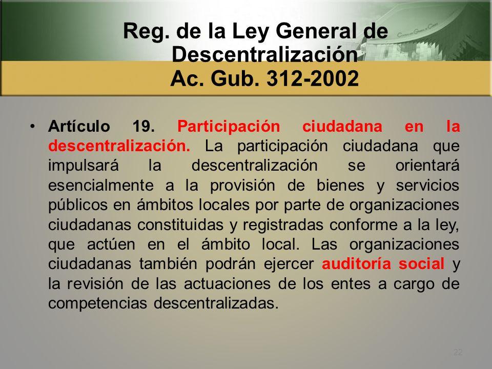 Reg. de la Ley General de Descentralización Ac. Gub. 312-2002 Artículo 4. Criterios de eficiencia y eficacia de la descentralización. f) Aumento de la