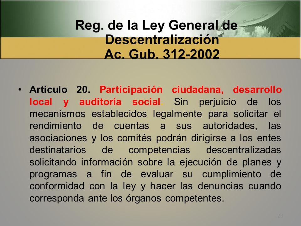 Reg. de la Ley General de Descentralización Ac. Gub. 312-2002 Artículo 19. Participación ciudadana en la descentralización. La participación ciudadana