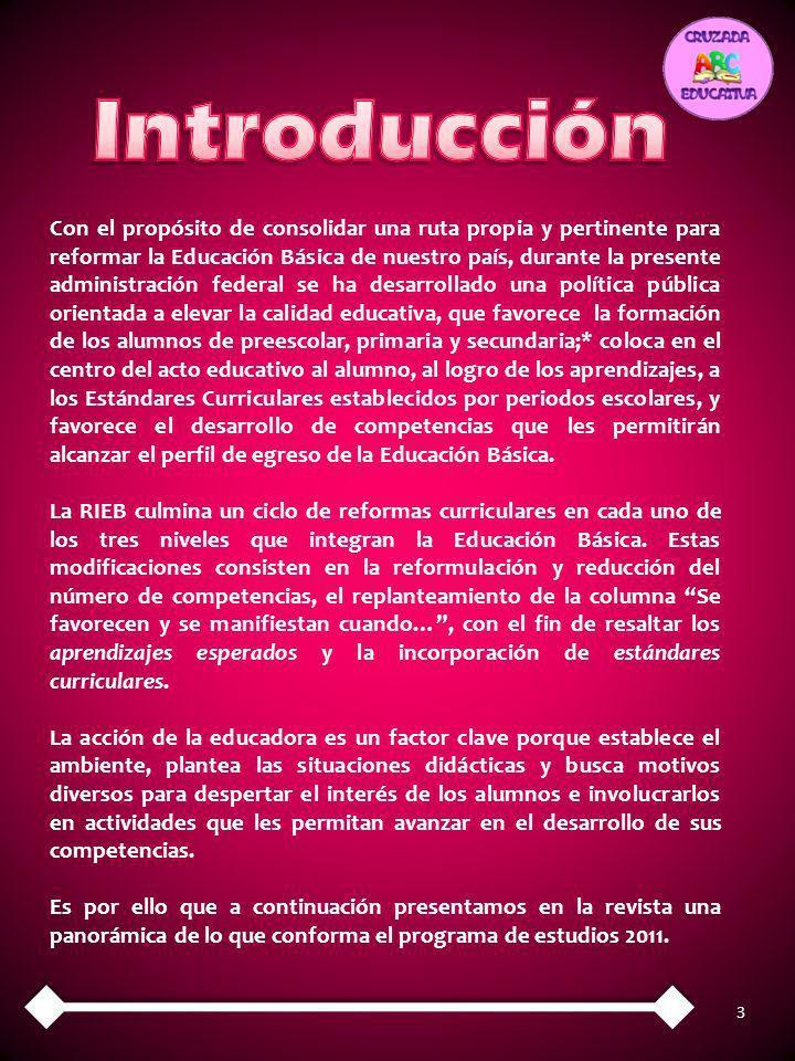 3 Con el propósito de consolidar una ruta propia y pertinente para reformar la Educación Básica de nuestro país, durante la presente administración fe