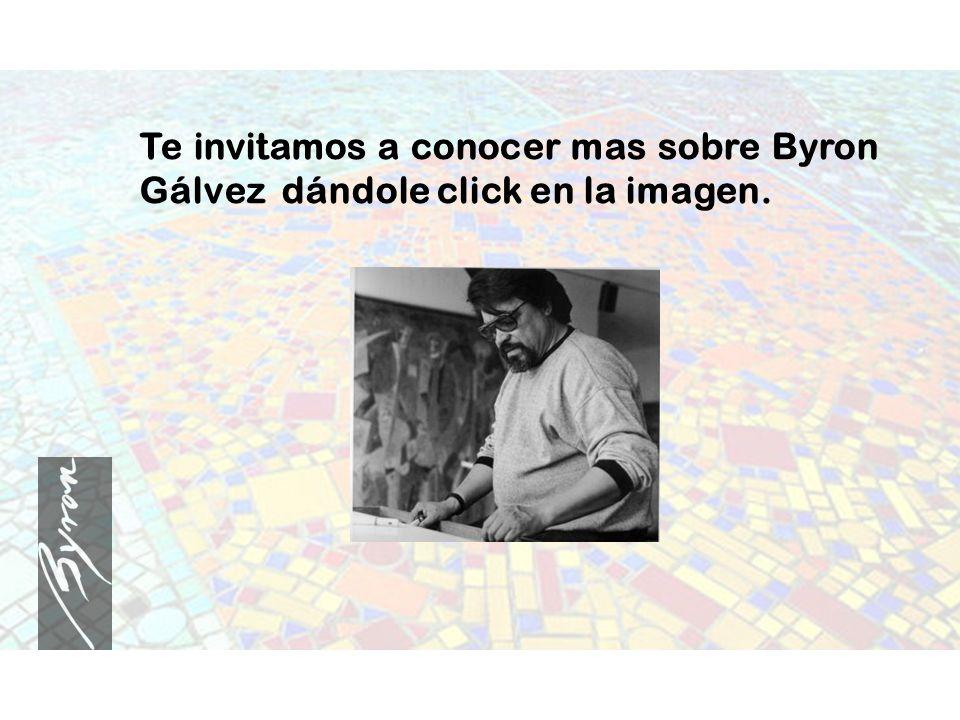 Te invitamos a conocer mas sobre Byron Gálvez dándole click en la imagen.