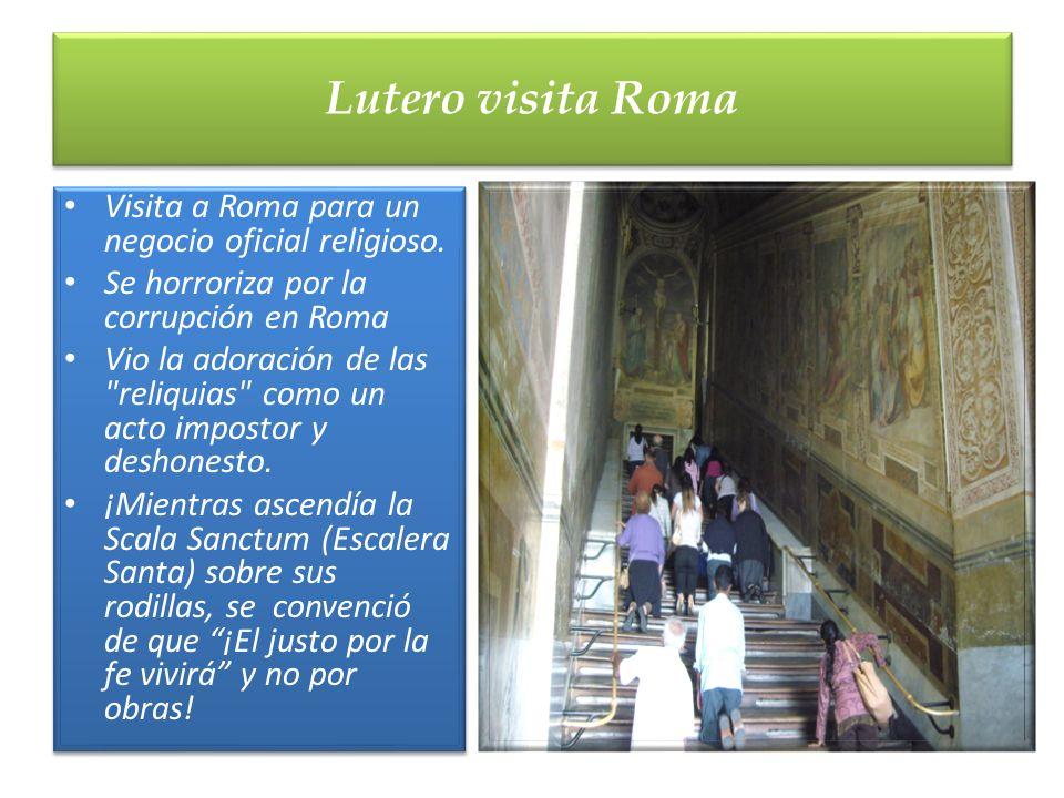 Visita a Roma para un negocio oficial religioso. Se horroriza por la corrupción en Roma Vio la adoración de las