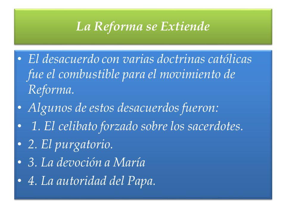 El desacuerdo con varias doctrinas católicas fue el combustible para el movimiento de Reforma. Algunos de estos desacuerdos fueron: 1. El celibato for