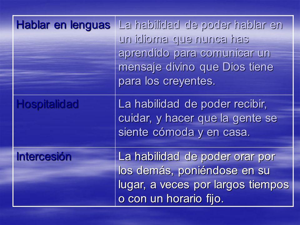 Hablar en lenguas La habilidad de poder hablar en un idioma que nunca has aprendido para comunicar un mensaje divino que Dios tiene para los creyentes
