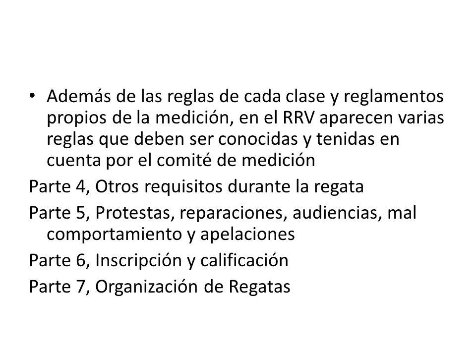 Además de las reglas de cada clase y reglamentos propios de la medición, en el RRV aparecen varias reglas que deben ser conocidas y tenidas en cuenta