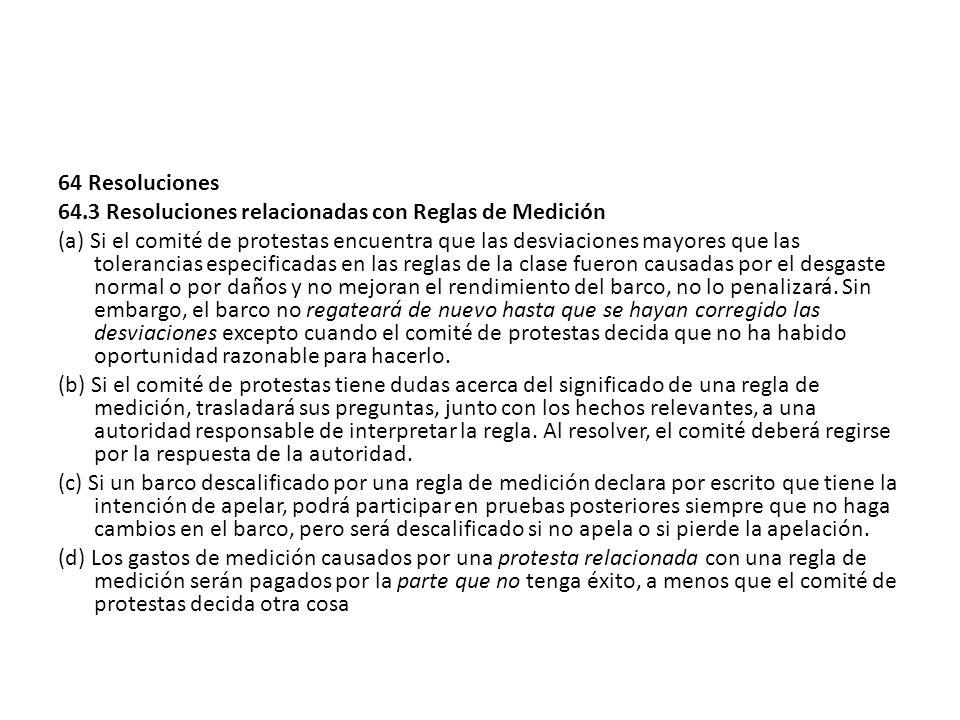 64 Resoluciones 64.3 Resoluciones relacionadas con Reglas de Medición (a) Si el comité de protestas encuentra que las desviaciones mayores que las tol