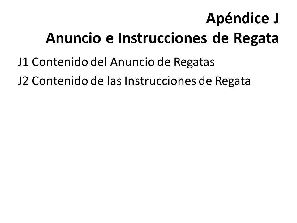 Apéndice J Anuncio e Instrucciones de Regata J1 Contenido del Anuncio de Regatas J2 Contenido de las Instrucciones de Regata
