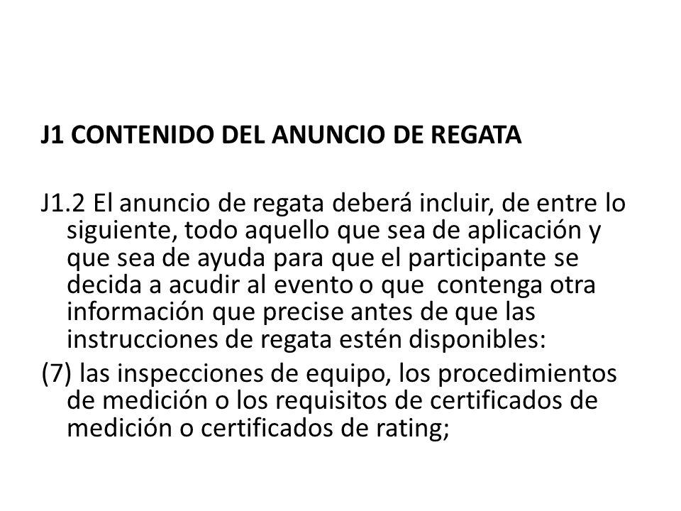 J1 CONTENIDO DEL ANUNCIO DE REGATA J1.2 El anuncio de regata deberá incluir, de entre lo siguiente, todo aquello que sea de aplicación y que sea de ay