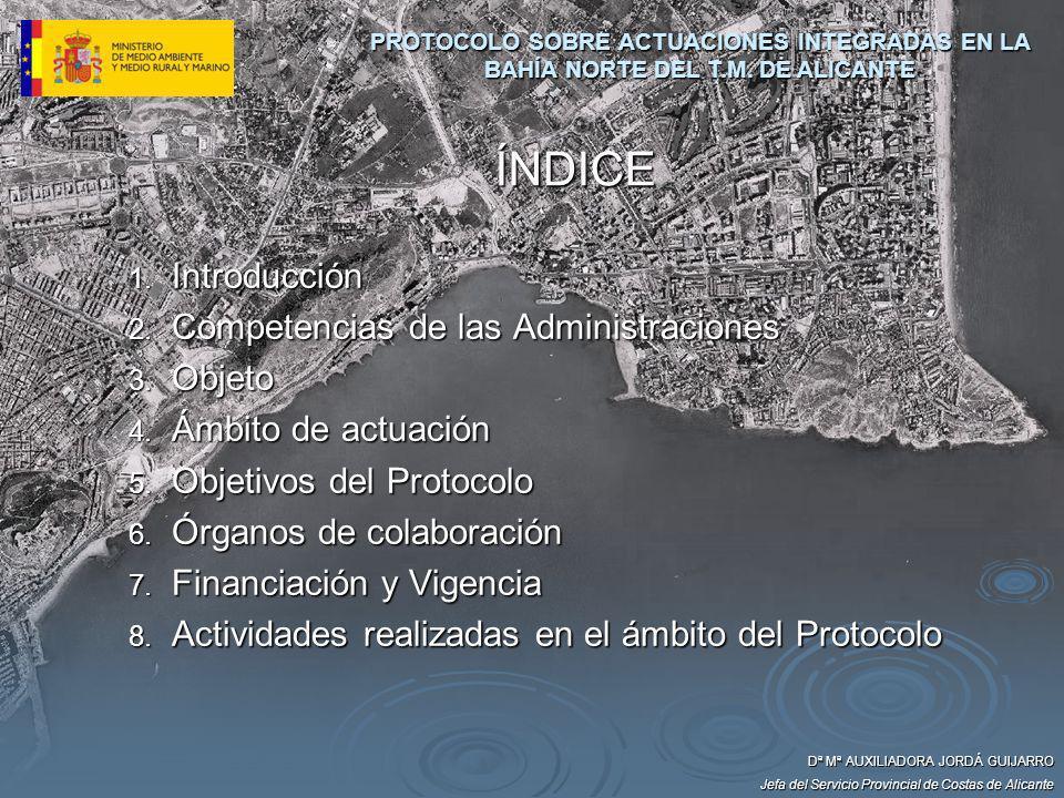 1º INTRODUCCIÓN Dª Mª AUXILIADORA JORDÁ GUIJARRO Jefa del Servicio Provincial de Costas de Alicante PROTOCOLO SOBRE ACTUACIONES INTEGRADAS EN LA BAHÍA NORTE DEL T.M.