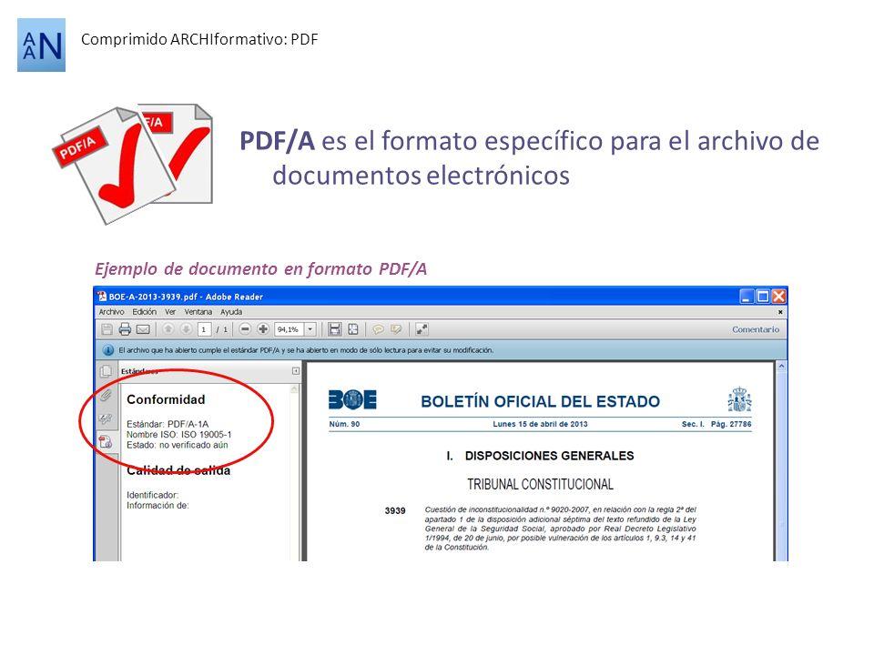 Ejemplo de documento en formato PDF/A PDF/A es el formato específico para el archivo de documentos electrónicos Comprimido ARCHIformativo: PDF