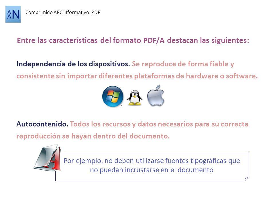 Autocontenido. Todos los recursos y datos necesarios para su correcta reproducción se hayan dentro del documento. Independencia de los dispositivos. S