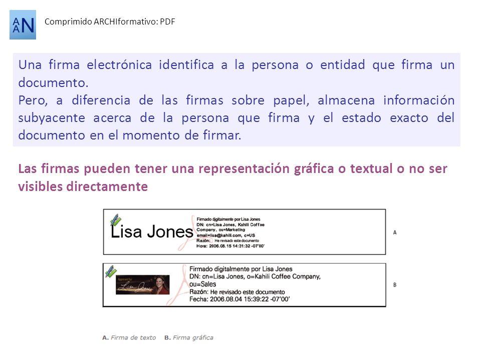 Comprimido ARCHIformativo: PDF Una firma electrónica identifica a la persona o entidad que firma un documento. Pero, a diferencia de las firmas sobre