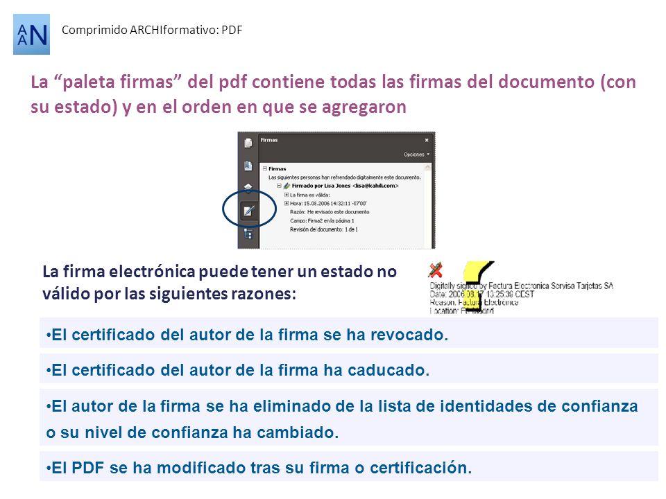 Comprimido ARCHIformativo: PDF La paleta firmas del pdf contiene todas las firmas del documento (con su estado) y en el orden en que se agregaron La f