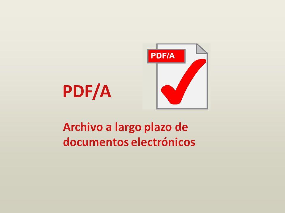 PDF/A Archivo a largo plazo de documentos electrónicos