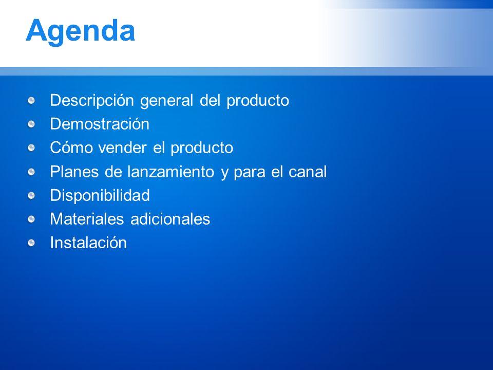 Descripción general del producto Demostración Cómo vender el producto Planes de lanzamiento y para el canal Disponibilidad Materiales adicionales Inst