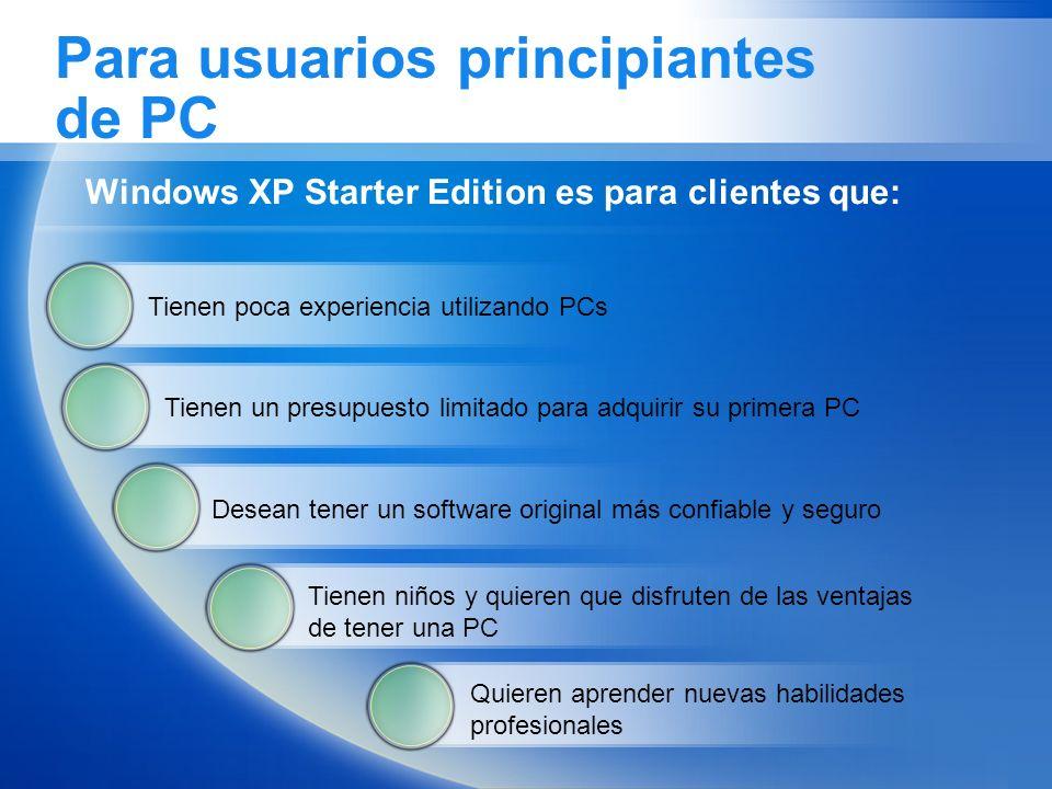 Para usuarios principiantes de PC Tienen poca experiencia utilizando PCs Tienen un presupuesto limitado para adquirir su primera PC Desean tener un so
