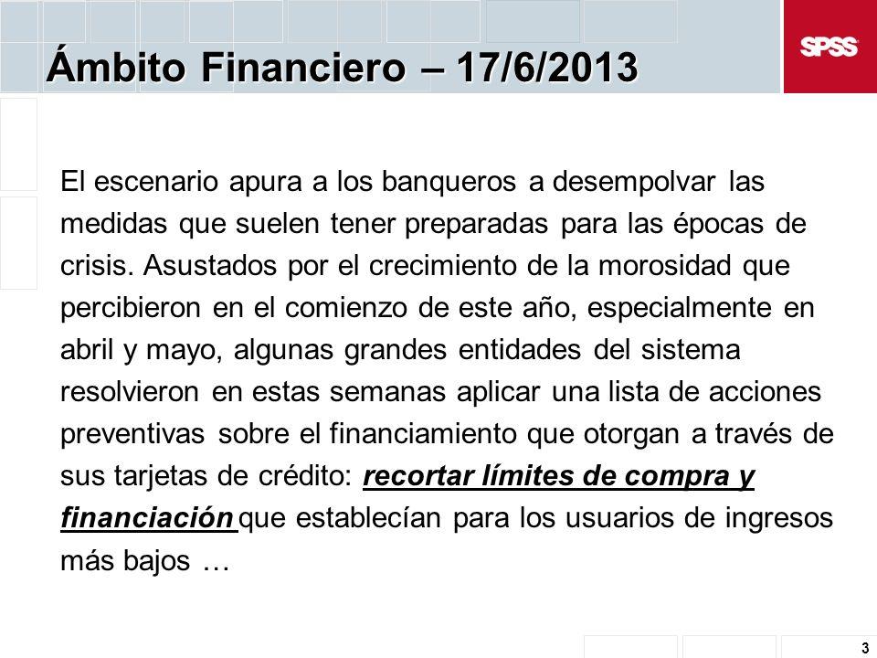 Ámbito Financiero – 17/6/2013 El escenario apura a los banqueros a desempolvar las medidas que suelen tener preparadas para las épocas de crisis.