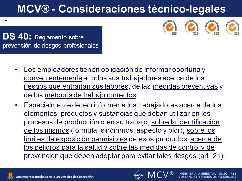 MCV® - Consideraciones técnico-legales 17 Los empleadores tienen obligación de informar oportuna y convenientemente a todos sus trabajadores acerca de
