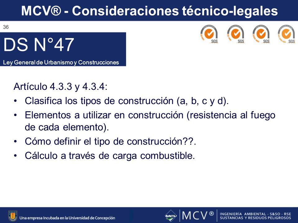MCV® - Consideraciones técnico-legales 36 Artículo 4.3.3 y 4.3.4: Clasifica los tipos de construcción (a, b, c y d). Elementos a utilizar en construcc