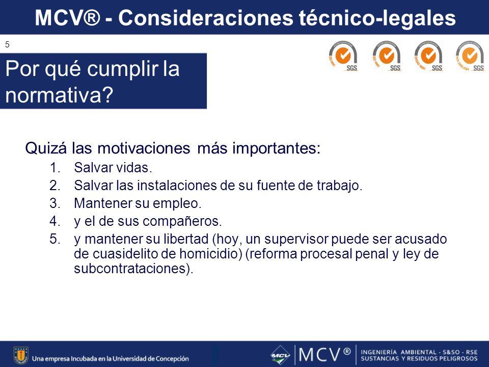 MCV® - Consideraciones técnico-legales 5 Quizá las motivaciones más importantes: 1.Salvar vidas. 2.Salvar las instalaciones de su fuente de trabajo. 3