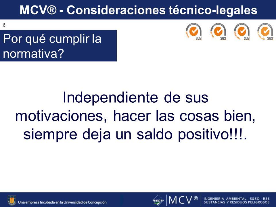 MCV® - Consideraciones técnico-legales 6 Independiente de sus motivaciones, hacer las cosas bien, siempre deja un saldo positivo!!!. Por qué cumplir l