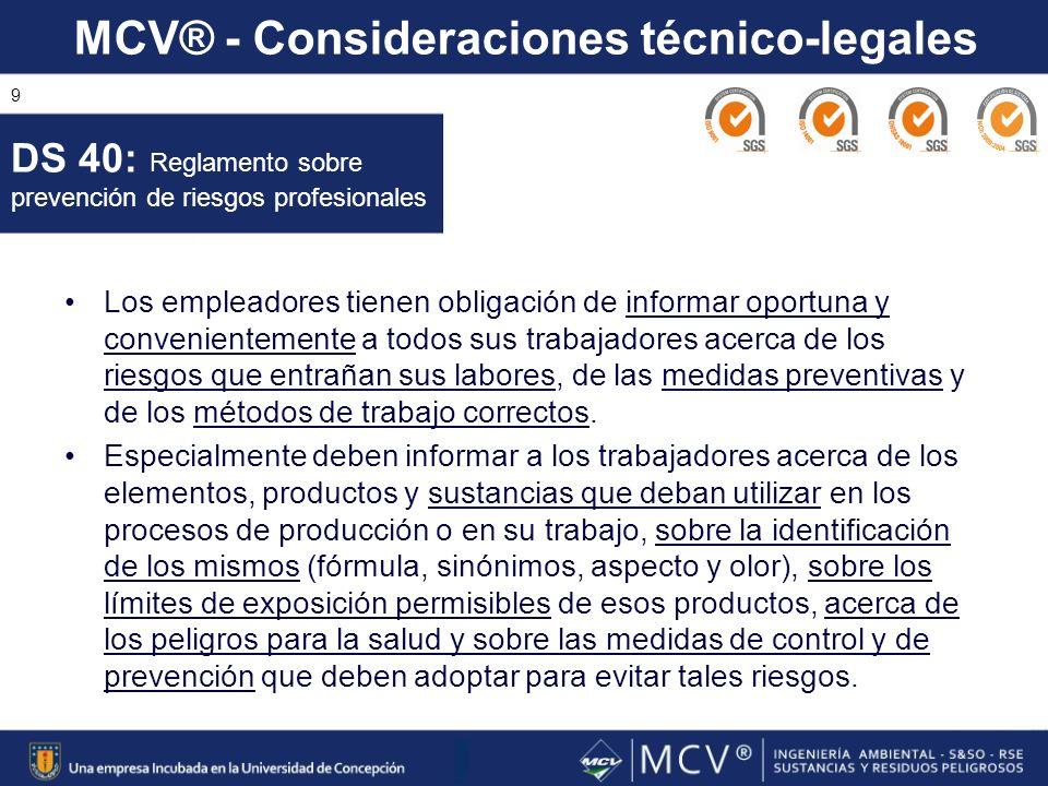 MCV® - Consideraciones técnico-legales 9 Los empleadores tienen obligación de informar oportuna y convenientemente a todos sus trabajadores acerca de